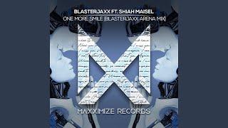Play One More Smile (feat. Shiah Maisel) (Blasterjaxx Arena Mix)