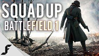 SQUAD UP - Battlefield 1