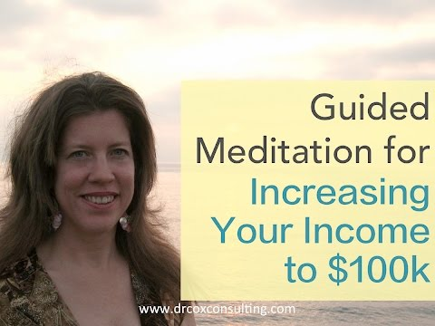 A Guided Meditation for Increasing Your Income to $100k +