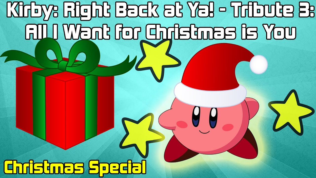 Kirby: Right Back at Ya! - Tribute 3: All I want for Christmas is ...