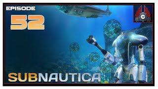 Let's Play Subnautica (Full Release Playthrough) With CohhCarnage - Episode 52