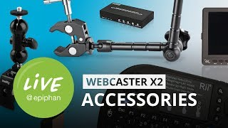 Webcaster X2 Accessories