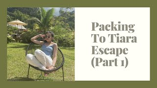 PACKING TO TIARA ESCAPE (PART 1)