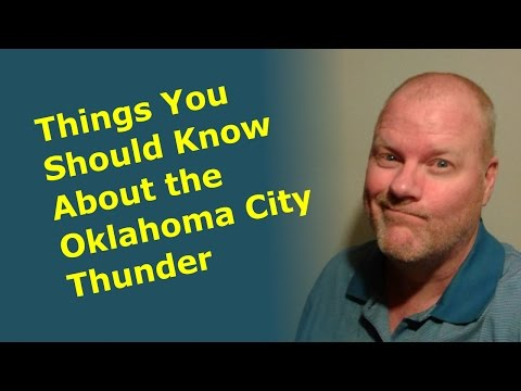Things You Should Know About the Oklahoma City Thunder