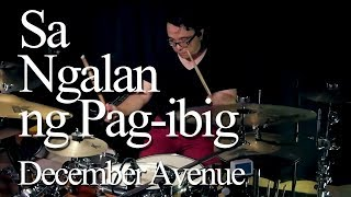Sa Ngalan Ng Pag-ibig by December Avenue - Drum cover by Jesse Yabut