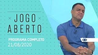 JOGO ABERTO - 21/08/2020 - PROGRAMA COMPLETO
