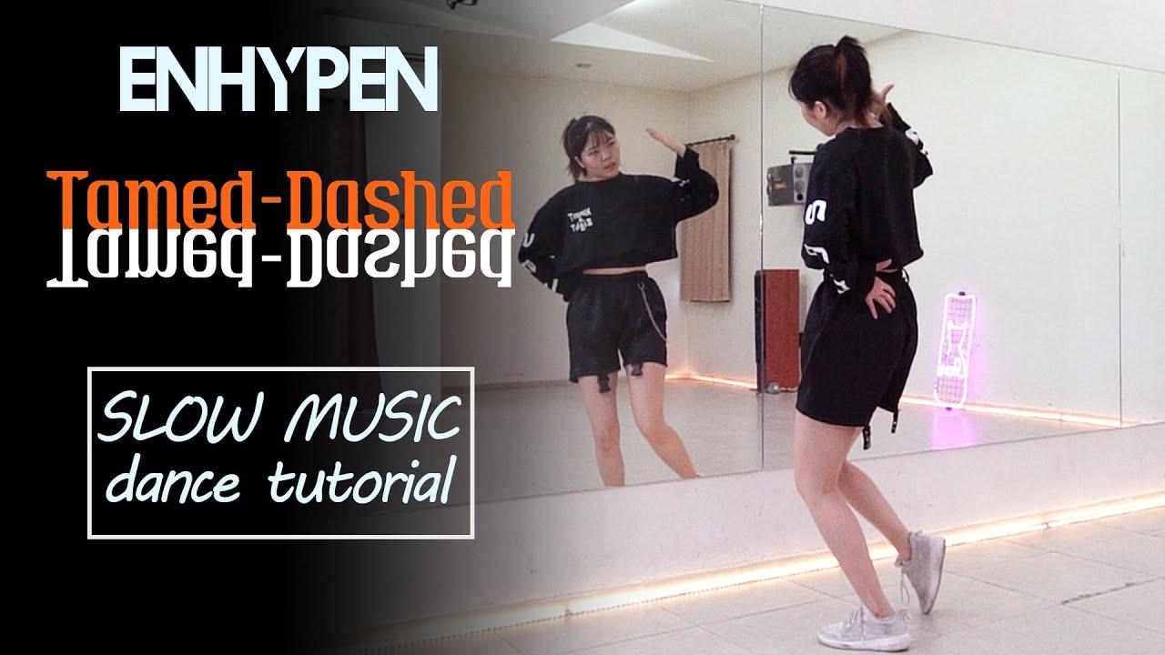 ENHYPEN (엔하이픈) 'Tamed-Dashed' Dance Tutorial | SLOW MUSIC