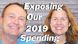 2019 Spending in our FIRE Life (Financial Independence, Retire Early)