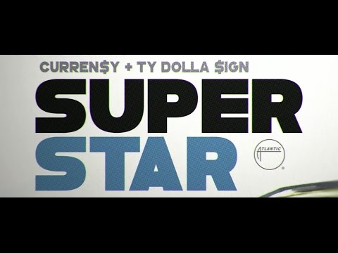 Curren$y - Superstar ft TY Dolla $ign