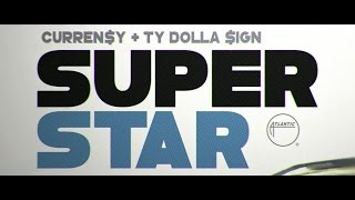 Смотреть клип Curren$Y - Superstar Ft Ty Dolla $Ign