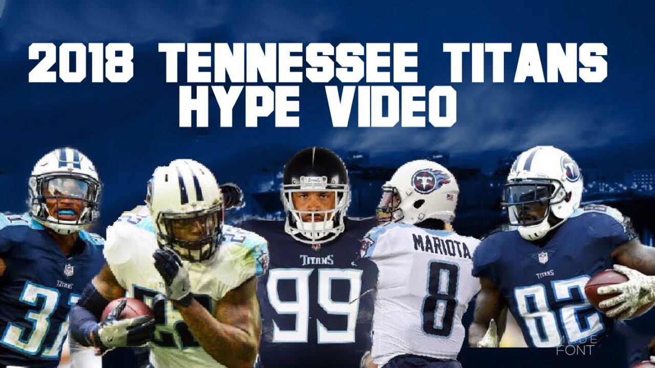 47ef7a54 2018 Tennessee Titans Hype Video ~