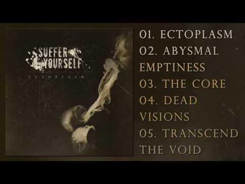Suffer Yourself - Ectoplasm (2016) [Full Album]