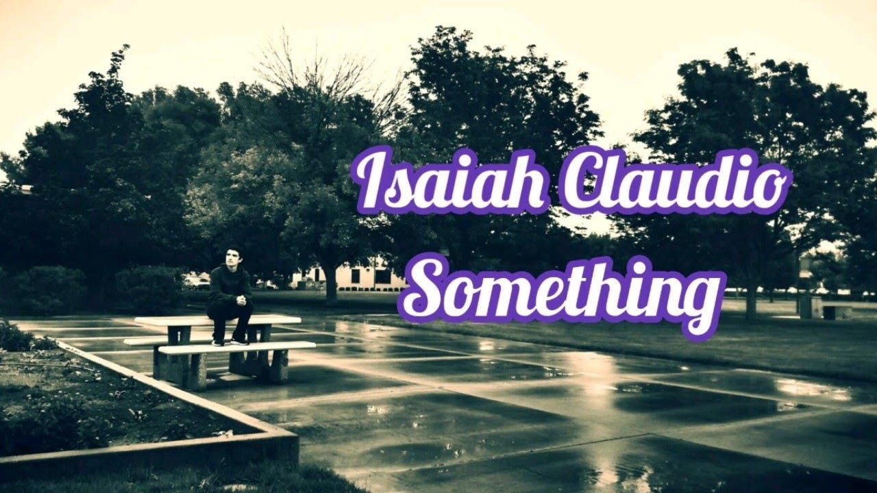 Isaiah Claudio - Something (Official Audio)