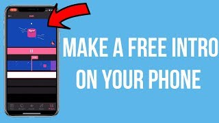 How to Make A *FREE* Intro on Your iPhone (Make A Intro for Youtube on Your Phone) - Working 2018