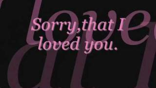 Anthony Neely - Sorry That I Loved You With Lyrics