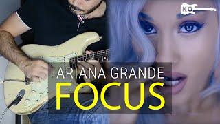 Video Ariana Grande - Focus - Electric Guitar Cover by Kfir Ochaion download MP3, 3GP, MP4, WEBM, AVI, FLV Agustus 2018