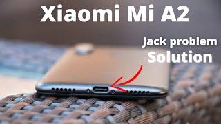Xiaomi Mi A2 Audio jack problem solved   Mi A2 Charging Problem Solved   Mi A2 Jack Problem IN hindi