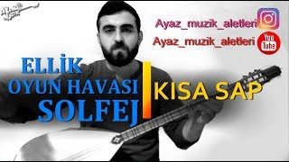 ELLİK(OYUN HAVASI)-SOLFEJ (KISA SAP)