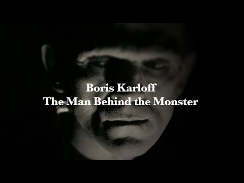 BORIS KARLOFF- THE MAN BEHIND THE MONSTER (Official Trailer)