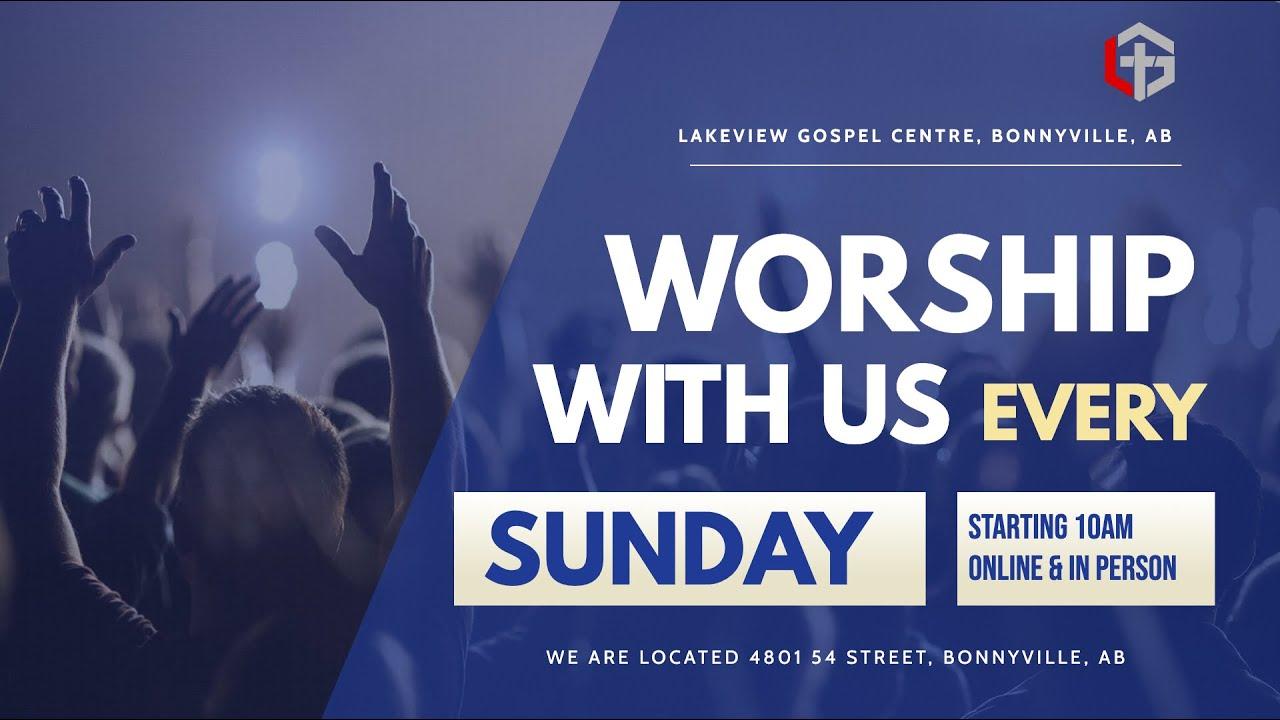 Lakeview Gospel Centre Online // Sunday August 9 2020