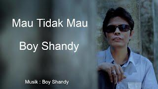 Boy Shandy - Dangdut - Mau Tidak Mau