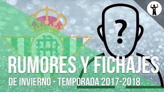 Fichajes Y Rumores Para El Betis De Quique Setién | Enero 2018