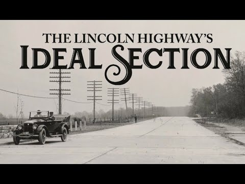 The Ideal Section Of The Lincoln Highway | A Documentary