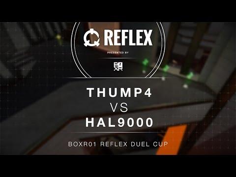 """Thump4"" vs ""HAL9000"" [BOXR] Reflex Duel Cup"