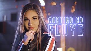 CONTIGO NO FLUYE - Amara Que Linda
