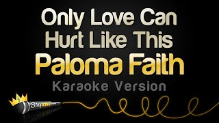 Paloma Faith - Only Love Can Hurt Like This (Karaoke Version)