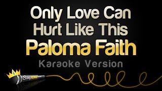 Paloma Faith - Only Love Can Hurt Like This (Karaoke Version)