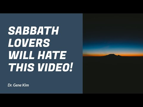 Sabbath Lovers Will HATE THIS VIDEO! - Dr. Gene Kim