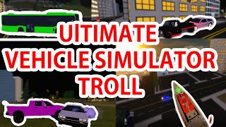 TROLLING ON VEHICLE SIMULATOR! (Roblox Vehicle Simulator)
