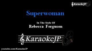 Superwoman (Karaoke) - Rebecca Ferguson