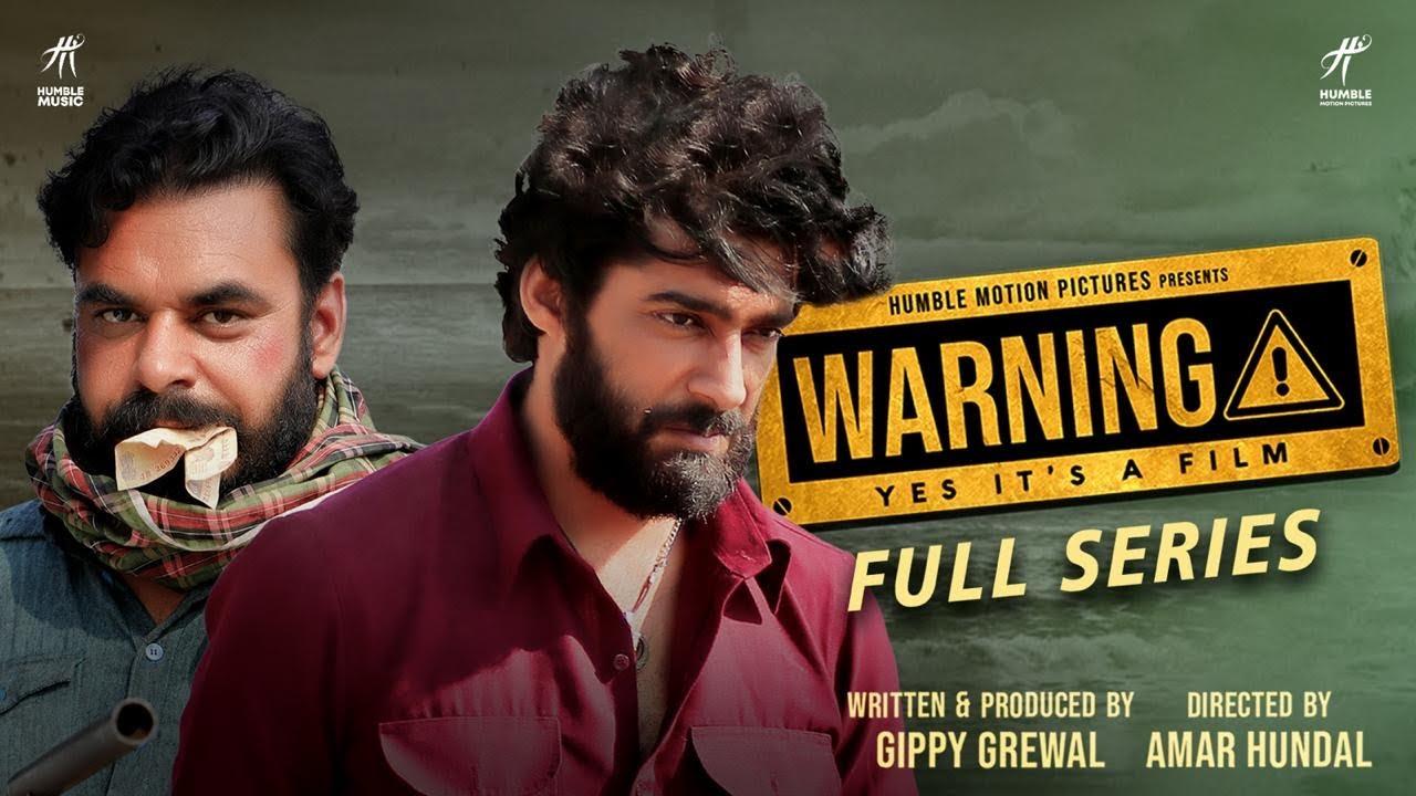 Warning Full Web-Series Gippy Grewal | Prince KJ Singh | Dheeraj Kumar | Amar Hundal | Humble Music