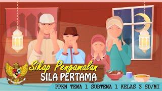 SIKAP PENGAMALAN SILA PERTAMA PANCASILA KELAS 3 SD/MI | CHANNEL PRAS 83