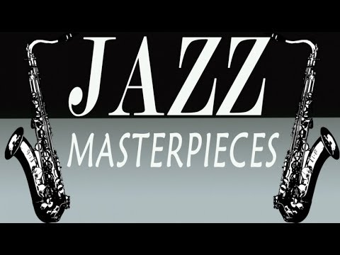 JAZZ MASTERPIECES - 100 MINUTES OF BEST OF JAZZ // Only Famous Songs