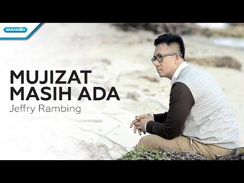 Mujizat Masih Ada - Jeffry Rambing (Video)