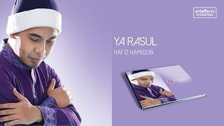 Hafiz Hamidun - Ya Rasul (Audio)
