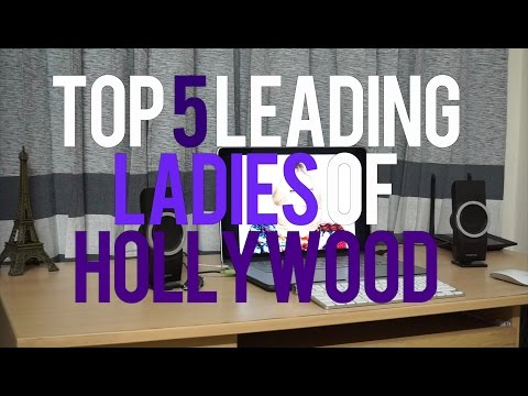 Top 5 Leading Ladies in Hollywood