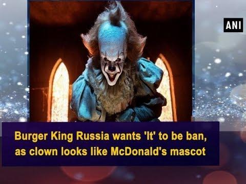 Burger King Russia wants 'It' to be ban, as clown looks like McDonald's mascot - ANI News