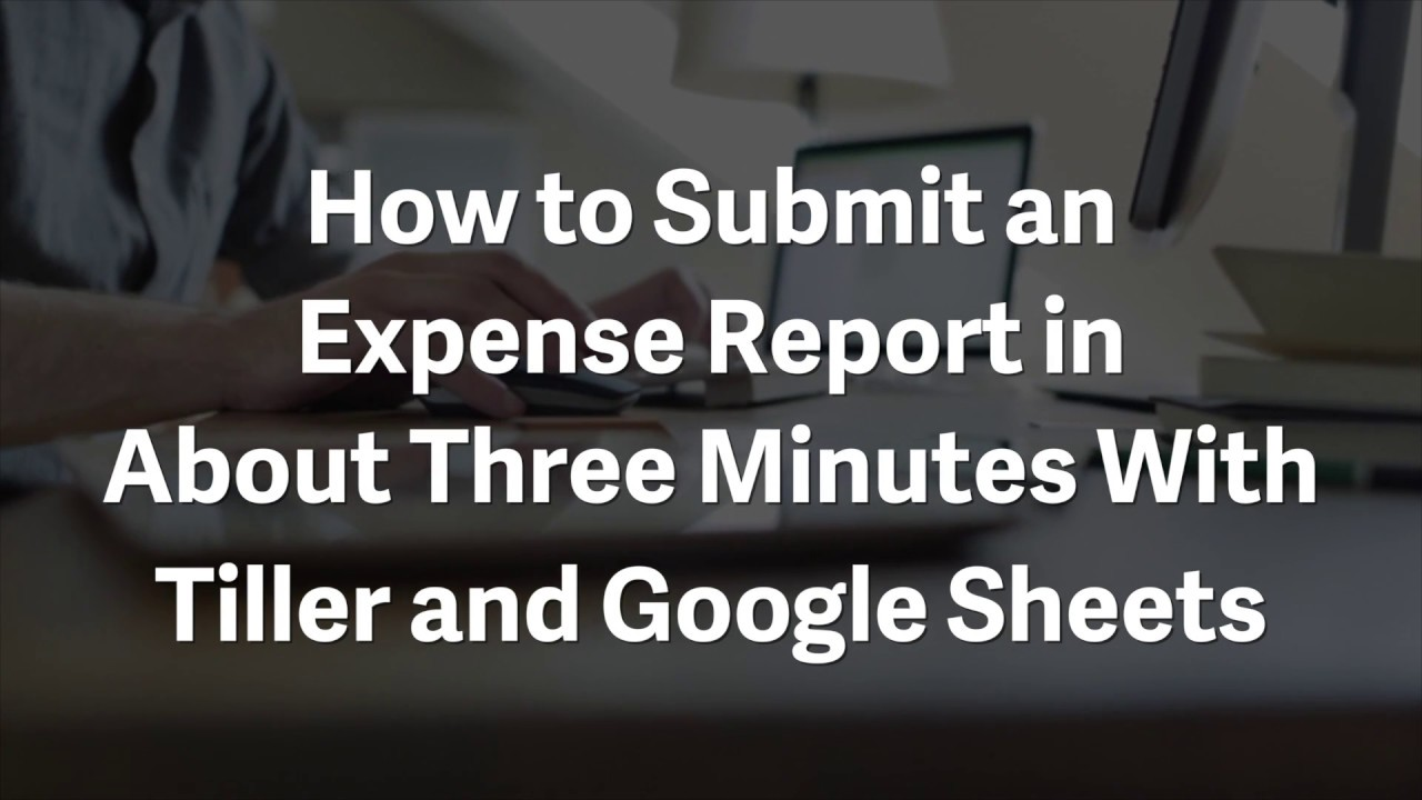 Make An Expense Report In 3 Minutes With Tiller And Google Sheets