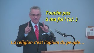 La religion c'est l'opium du peuple - Touche pas à ma foi (2/7)