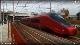 Transiti a Roma Nord / High speed trains to Rome North