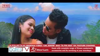 "LA PYLLAIT ÏA KA JINGRWAI VIDEO ""CHI JUNOM"" BAD ""ÏA PHI IEID"" HA YOUTUBE CHANNEL"