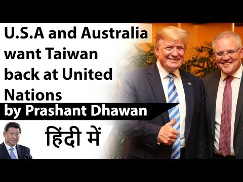 u.s.a-and-australia-want-taiwan-back-at-united-nations-current-affairs-2020-#upsc