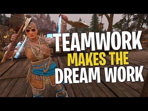Teamwork Makes the Dream Work - For Honor