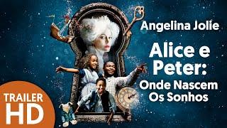 Alice e Peter: Onde Nascem os Sonhos- Trailer dublado [HD] - 2021 - Aventura | Filmelier