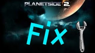 planetside 2 exe has stopped working fix planetside 2