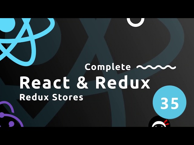 Complete React Tutorial (& Redux) #35 - Redux Stores